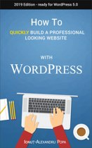 How to Quickly Build a Professional Looking Website with Wordpress 5.0