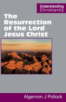 The Resurrection of the Lord Jesus Christ