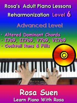 Rosa's Adult Piano Lessons Reharmonization Level 6 Advanced Level - Altered Dominant Chords: I7b9, II7b9, V7b9, VI7b9 and Cocktail Runs & Fills