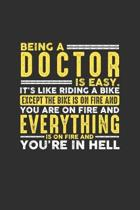 Being a Doctor is Easy. It's like riding a bike Except the bike is on fire and you are on fire and everything is on fire and you're in hell: Weekly 10