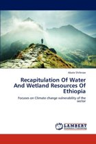 Recapitulation of Water and Wetland Resources of Ethiopia