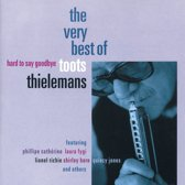 Hard To Say Goodbye: The Very Best Of Toots Thielemans