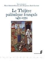 Le théâtre polémique français (1450-1550)