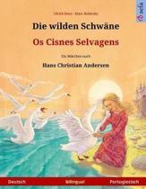 Die Wilden Schw ne - OS Cisnes Selvagens. Zweisprachiges Kinderbuch Nach Einem M rchen Von Hans Christian Andersen (Deutsch - Portugiesisch)