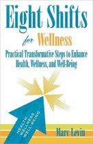 Eight Shifts for Wellness