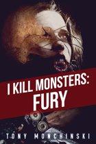 I Kill Monsters: Fury (Book 1)
