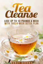 Omslag van 'Tea Cleanse: Lose Up to 10 Pounds a Week with This 4-Week Detox Plan'