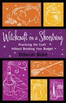 Witchcraft on a Shoestring: Practicing the Craft Without Breaking Your Budget