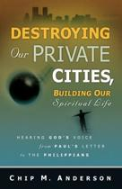 Destroying Our Private Cities, Building Our Spiritual Life