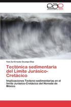 Tectonica Sedimentaria del Limite Jurasico-Cretacico