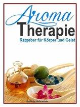 Aromatherapie - Ratgeber für Körper und Geist