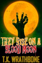 They Rise On A Blood Moon