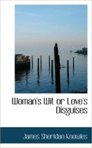 Woman's Wit or Love's Disguises