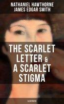 THE SCARLET LETTER & A SCARLET STIGMA (Illustrated)