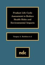 Product Life Cycle Assessment to Reduce Health Risks and Environmental Impacts