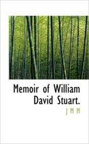 Memoir of William David Stuart.