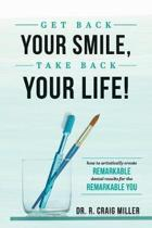 Get Back Your Smile, Take Back Your Life!