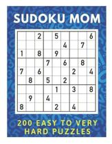 Sudoku Mom - 200 Easy To Very Hard Puzzles