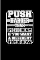 Push Harder Than Yesterday If You Want A Different Tomorrow: Motivational Quotes 2020 Planner - Weekly & Monthly Pocket Calendar - 6x9 Softcover Organ
