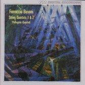 Busoni: String Quartets 1 & 2 / Pellegrini Quartet