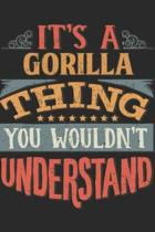 It's A Gorilla Thing You Wouldn't Understand: Gift For Gorilla Lover 6x9 Planner Journal