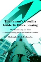 The Tenant's Guerilla Guide to Office Leasing