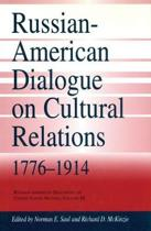 Russian-American Dialogue on Cultural Relations, 1776-1914