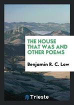 The House That Was and Other Poems