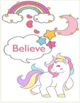Believe ( journal book, Notebook, Diary for girl, Unicorn believe in YOU))
