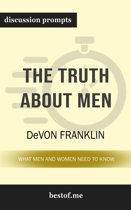 Summary: ''The Truth About Men: What Men and Women Need to Know'' by DeVon Franklin | Discussion Prompts
