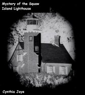 The Mystery at Squaw Island Lighthouse