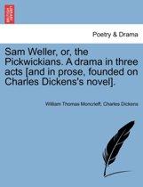 Sam Weller, or, the Pickwickians