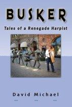 Busker - Tales of a Renegade Harpist