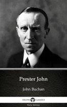Prester John by John Buchan - Delphi Classics (Illustrated)