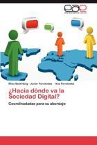 Hacia Donde Va La Sociedad Digital?