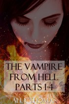 The Vampire from Hell (Parts 1-4): The Volume Series #2