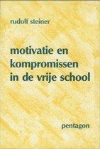 Boek cover Motivatie en kompromissen in de vrije school van Rudolf Steiner