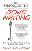 The Serious Guide to Joke Writing