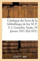 Catalogue Des Livres de la Biblioth que de Feu M. P. F. J. Gossellin. Vente, 19 Janvier 1831