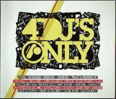 4 Dj's Only
