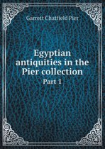 Egyptian Antiquities in the Pier Collection Part 1