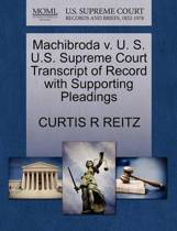 Machibroda V. U. S. U.S. Supreme Court Transcript of Record with Supporting Pleadings