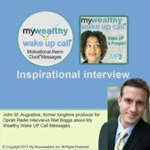 My Wealthy Wake UP Call ™ - Inspirational Interview