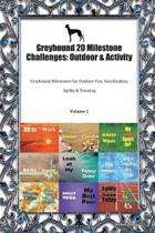 Greyhound 20 Milestone Challenges: Outdoor & Activity: Greyhound Milestones for Outdoor Fun, Socialization, Agility & Training Volume 1