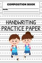 Composition Book Handwriting Practice Paper: Handwriting Practice Workbook, Trace Alphabets & Words Activity, Back To School Supplies, Primary Noteboo