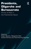 Presidents, Oligarchs and Bureaucrats