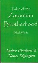 Tales of the Zorantian Brotherhood Volume One: Black Winds