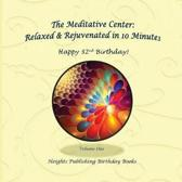Happy 32nd Birthday! Relaxed & Rejuvenated in 10 Minutes Volume One