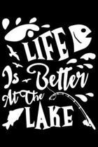 Life Is Better At The Lake: Life Is Better At The Lake Gift 6x9 Journal Gift Notebook with 125 Lined Pages