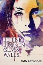 Behind Broken Glass Walls